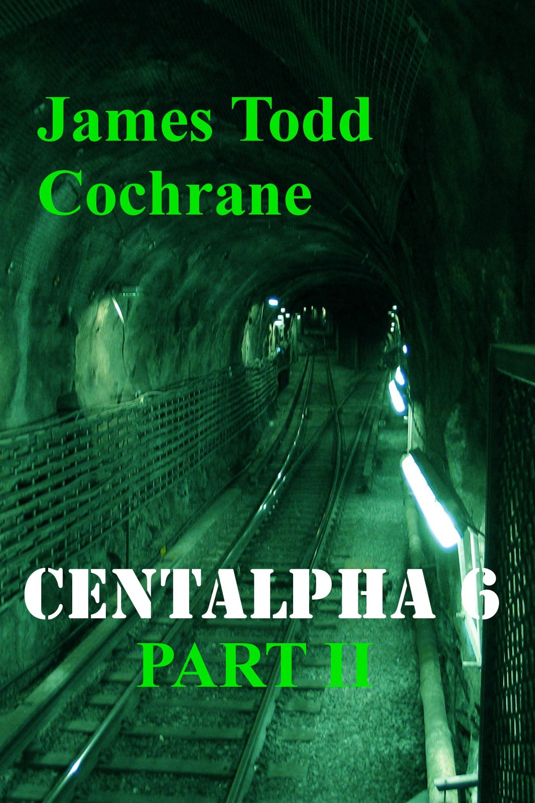 Centalpha 6 Part II By: James Todd Cochrane