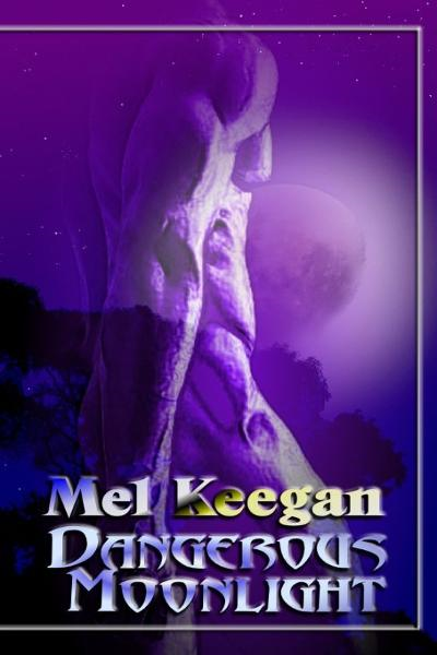 Dangerous Moonlight By: Mel Keegan