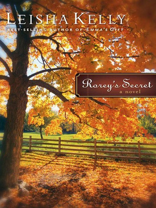 Rorey's Secret (Country Road Chronicles Book #1) By: Leisha Kelly