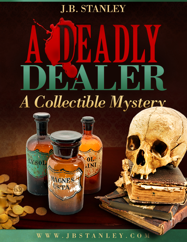 A Deadly Dealer By: J.B. Stanley