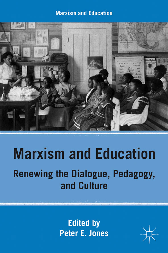 Marxism and Education Renewing the Dialogue,  Pedagogy,  and Culture