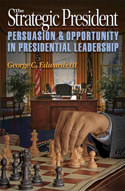 The Strategic President By: George C. Edwards III