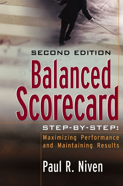 Balanced Scorecard Step-by-Step By: Paul R. Niven