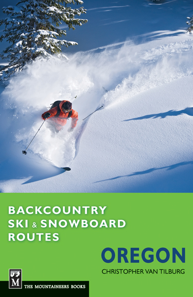 Backcountry Ski & Snowboard Routes: Oregon