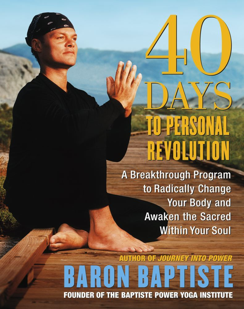 40 Days to Personal Revolution By: Baron Baptiste