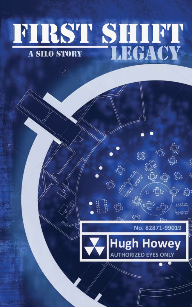 First Shift: Legacy (Part 6 of the Wool Series) By: Hugh Howey