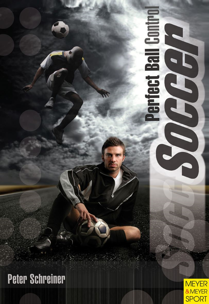 Soccer Perfect Ball Control By: Schreiner, Peter