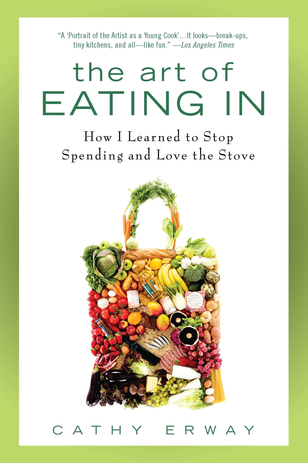 The Art of Eating In By: Cathy Erway