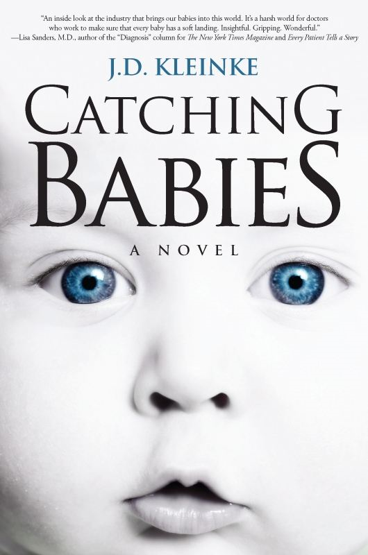 Catching Babies By: J.D. Kleinke