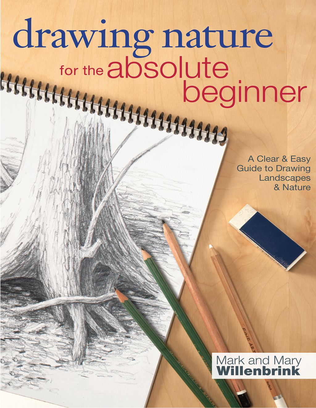 Drawing Nature for the Absolute Beginner A Clear & Easy Guide to Drawing Landscapes & Nature