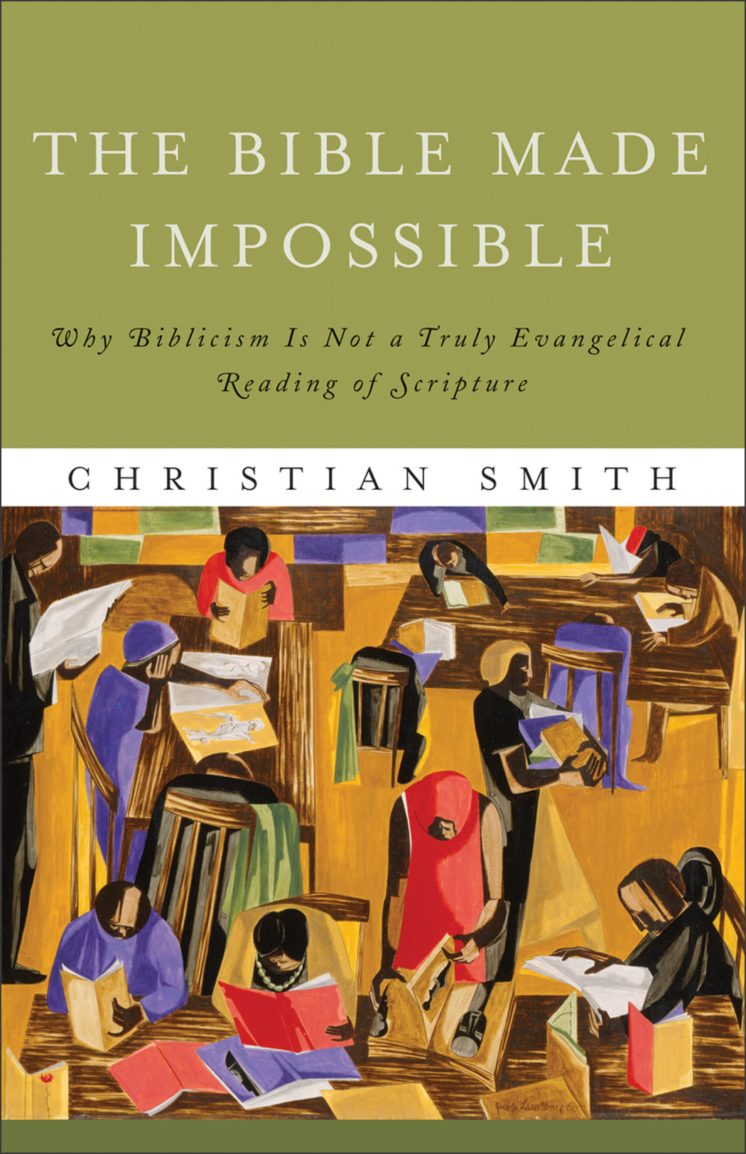 Bible Made Impossible, The By: Christian Smith