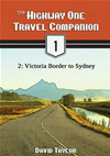 The Highway One Travel Companion: 2: Victoria Border To Sydney