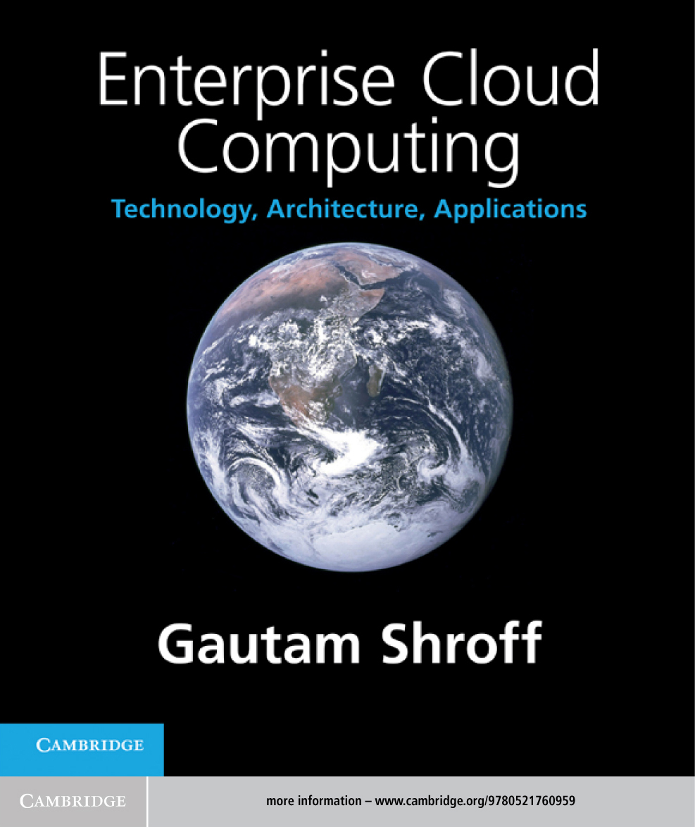Enterprise Cloud Computing Technology, Architecture, Applications