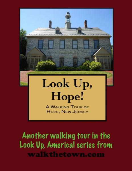 A Walking Tour of Hope, New Jersey By: Doug Gelbert