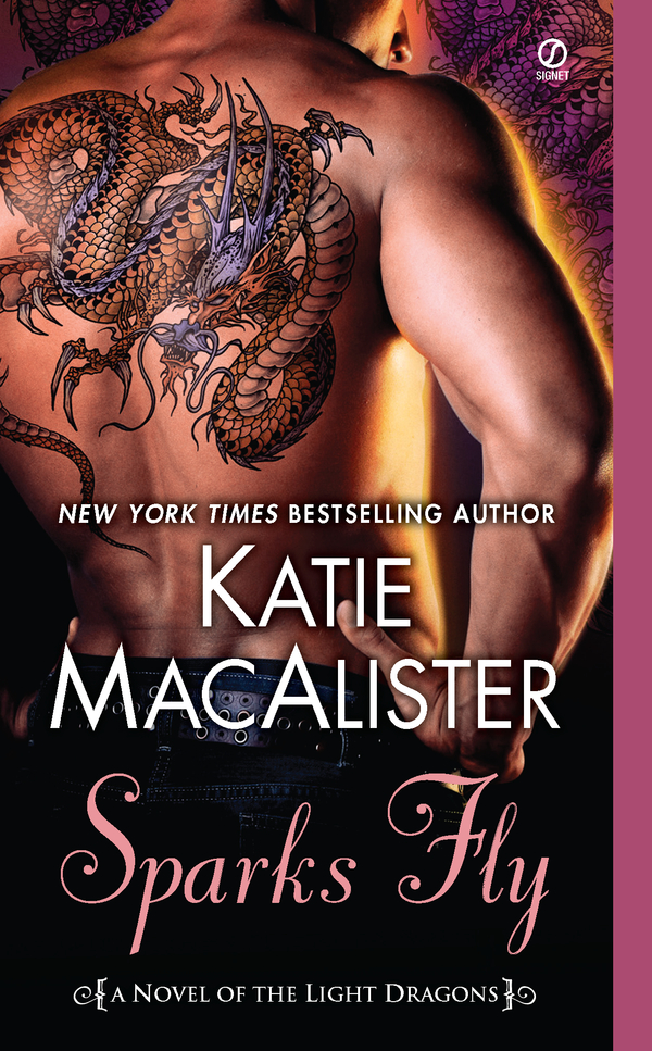 Sparks Fly: A Novel of the Light Dragons By: Katie MacAlister