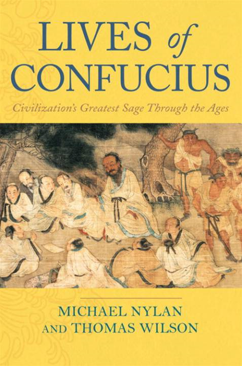 Lives of Confucius By: Michael Nylan,Thomas Wilson