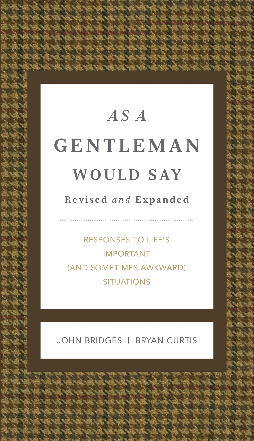 As a Gentleman Would Say By: Bryan Curtis,John Bridges