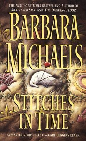 Stitches in Time By: Barbara Michaels