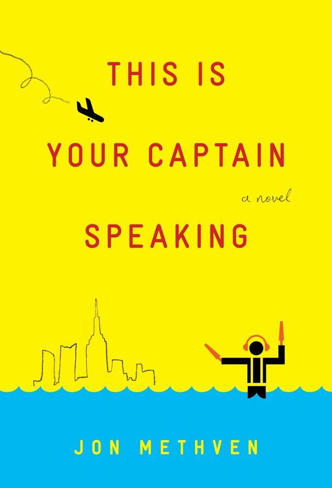 This Is Your Captain Speaking By: Jon Methven