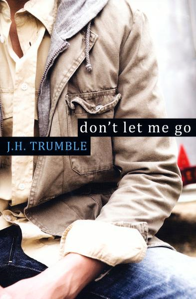 Don't Let Me Go By: J.H. Trumble