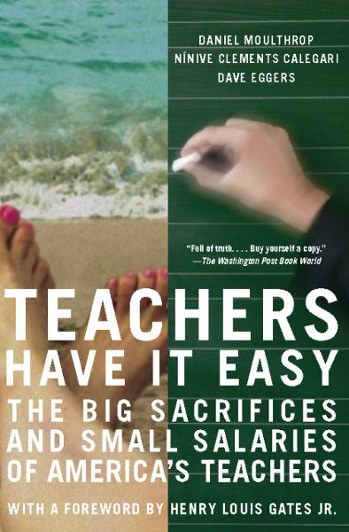 Teachers Have It Easy: The Big Sacrifices and Small Salaries of America's Teachers