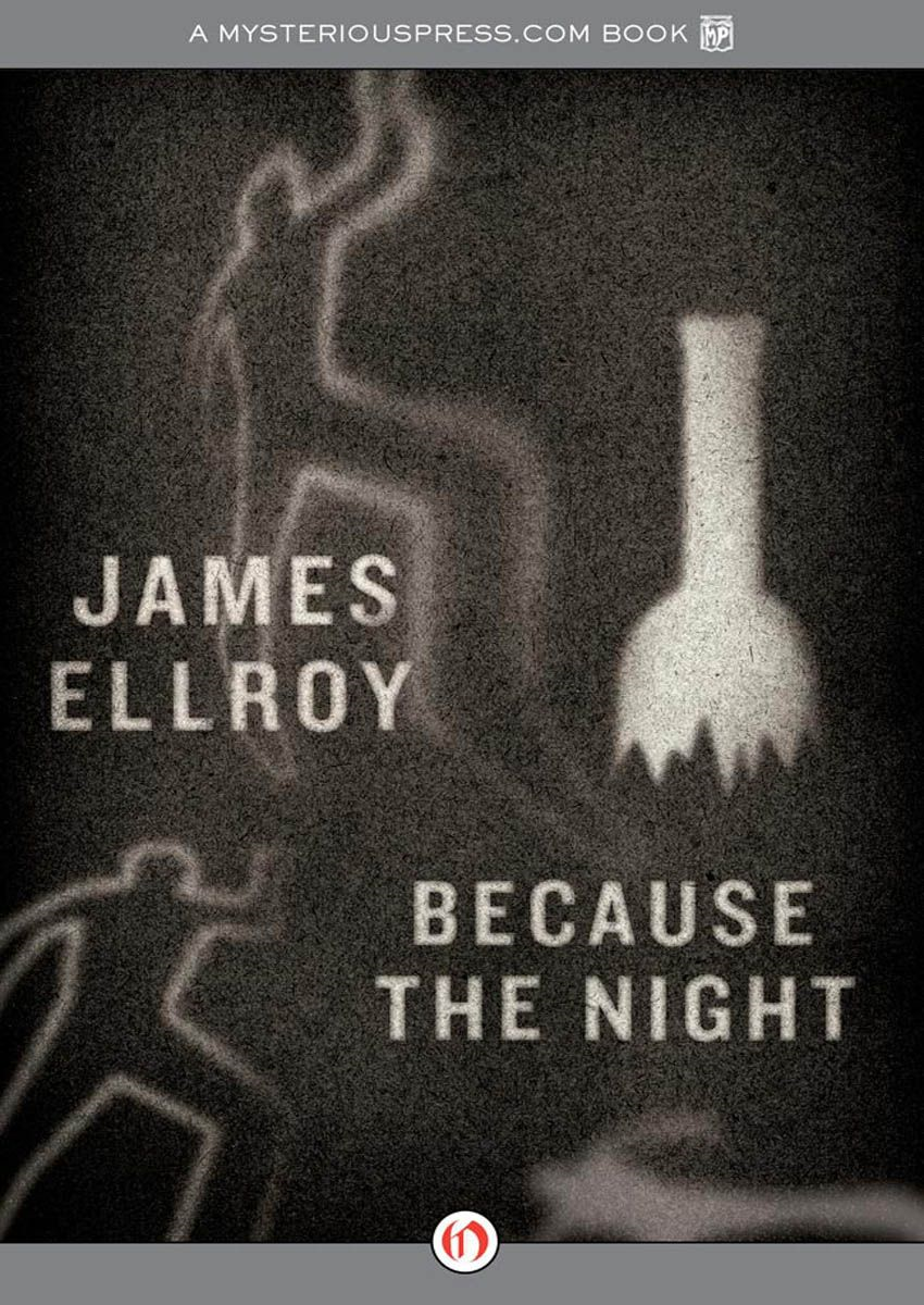 Because the Night By: James Ellroy