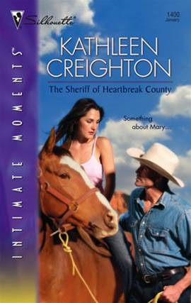 The Sheriff of Heartbreak County By: Kathleen Creighton