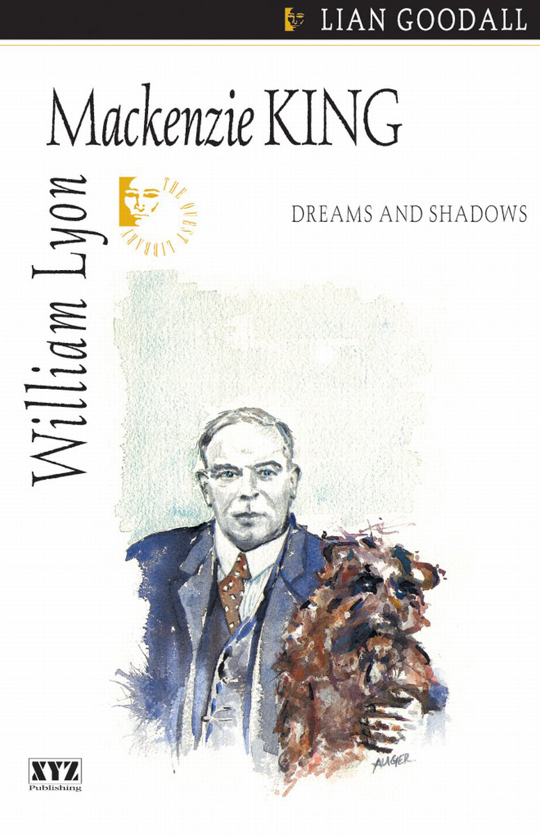 William Lyon Mackenzie King By: lian goodall