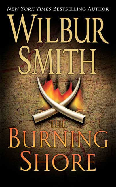 The Burning Shore By: Wilbur Smith