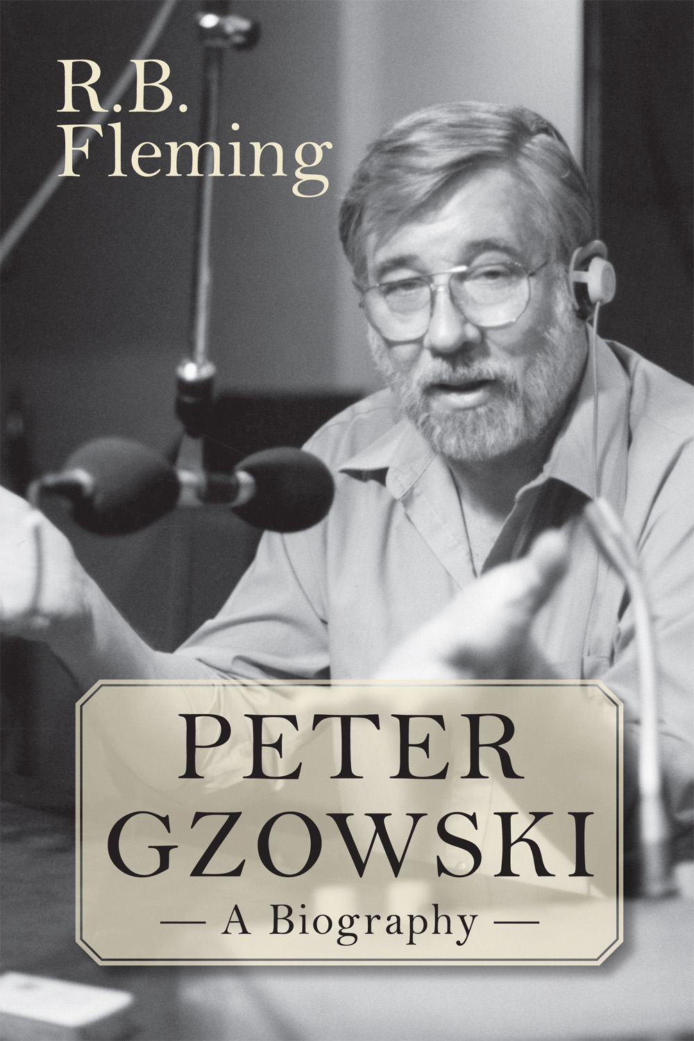 Peter Gzowski By: R.B. Fleming