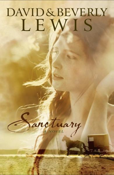 Sanctuary By: Beverly Lewis,David Lewis