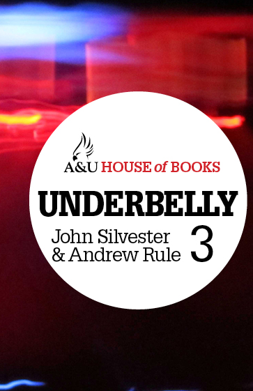 Underbelly 3 By: John Silvester and Andrew Rule