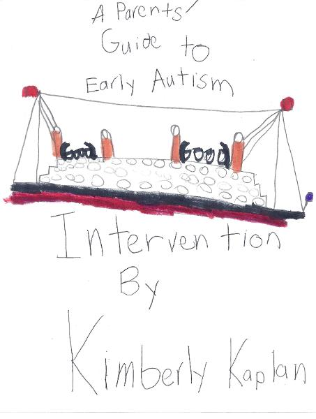 Parents' Guide to Early Autism Intervention By: Kimberly Kaplan