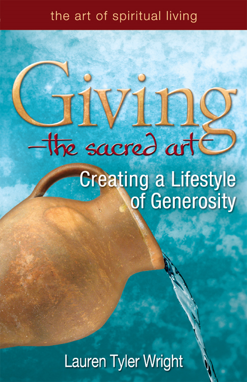 GivingThe Sacred Art: Creating a Lifestyle of Generosity