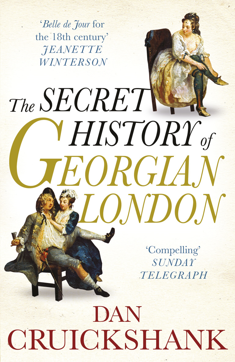 The Secret History of Georgian London How the Wages of Sin Shaped the Capital