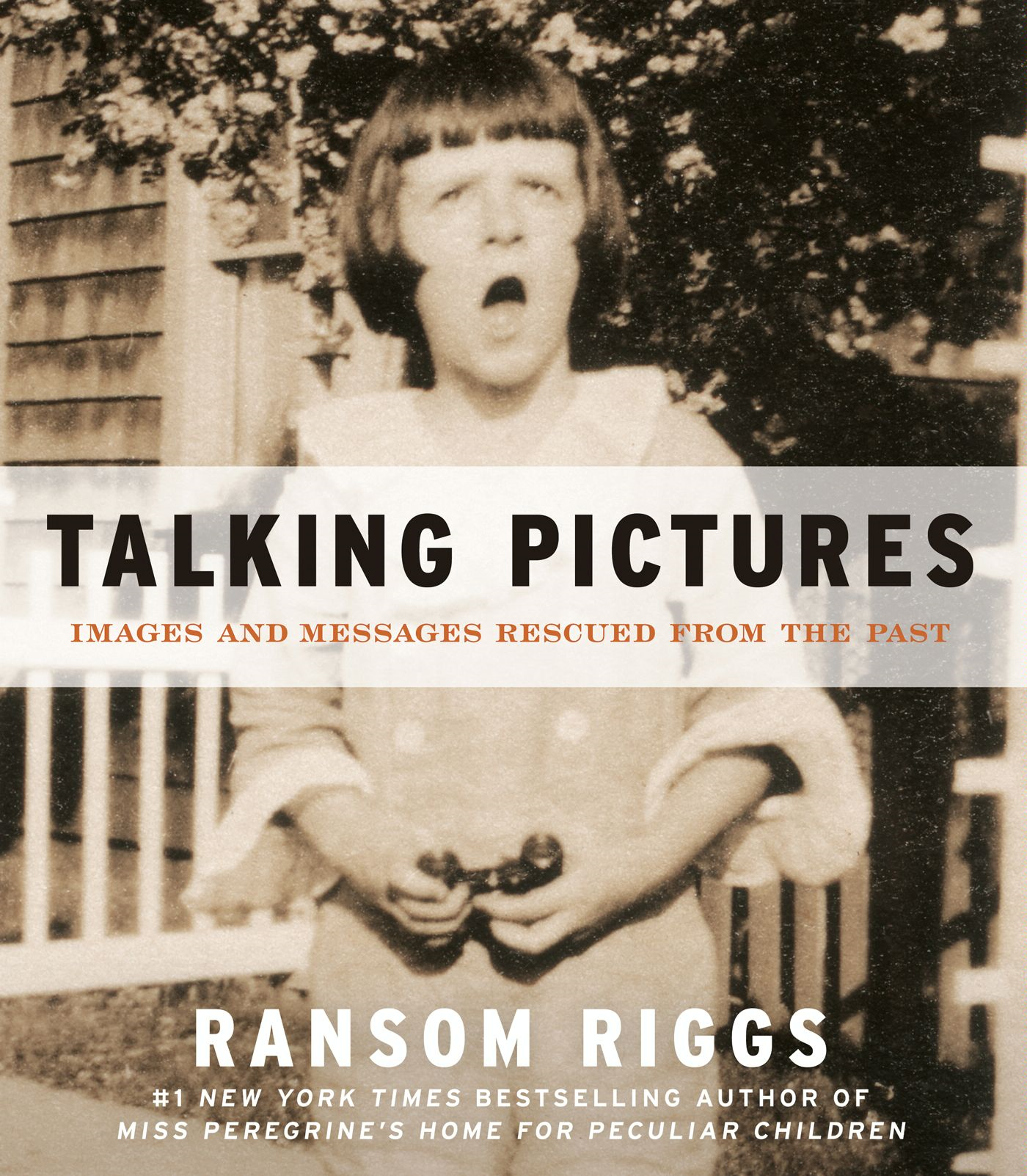Talking Pictures By: Ransom Riggs