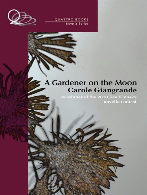 A Gardener On The Moon By: Carole Giangrande