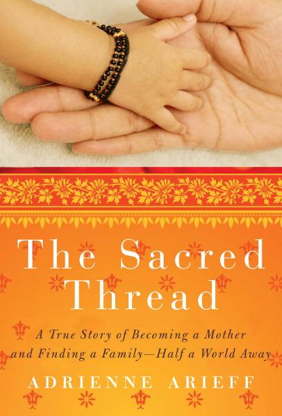 The Sacred Thread By: Adrienne Arieff
