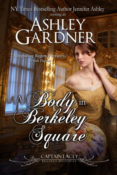A Body in Berkeley Square (Captain Lacey Regency Mysteries #5)