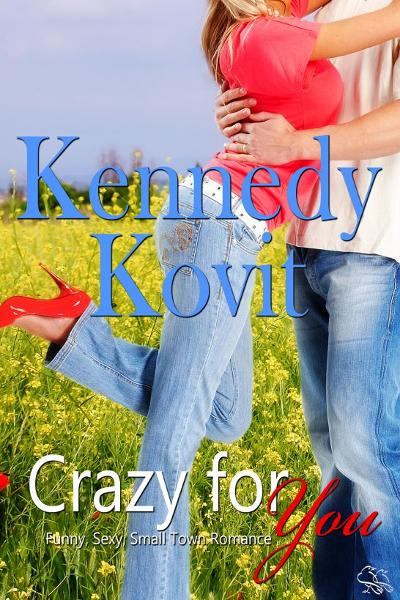 Crazy for You By: Kennedy Kovit