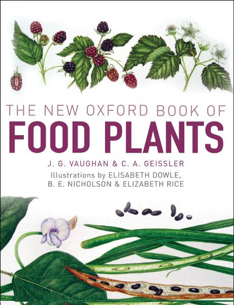 The New Oxford Book of Food Plants By: Catherine Geissler,John Vaughan