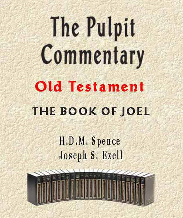 The Pulpit Commentary-Book of Joel By: H.D.M. Spence,Joseph Exell