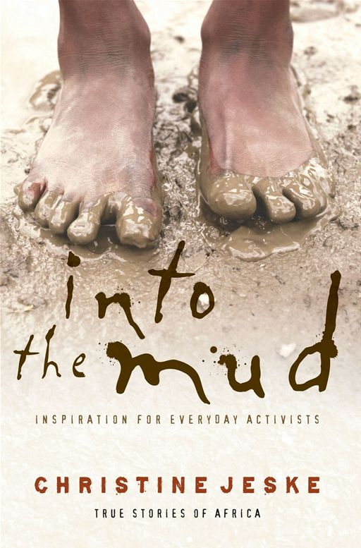 Into the Mud By: Christine Jeske