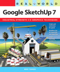 Real World Google SketchUp 7 By: Mike Tadros