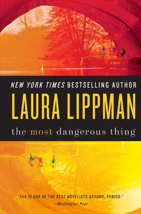 The Most Dangerous Thing By: Laura Lippman