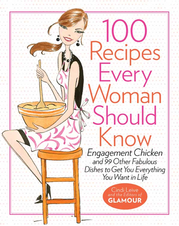 100 Recipes Every Woman Should Know