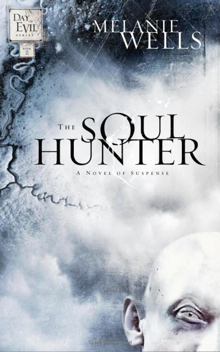 The Soul Hunter By: Melanie Wells