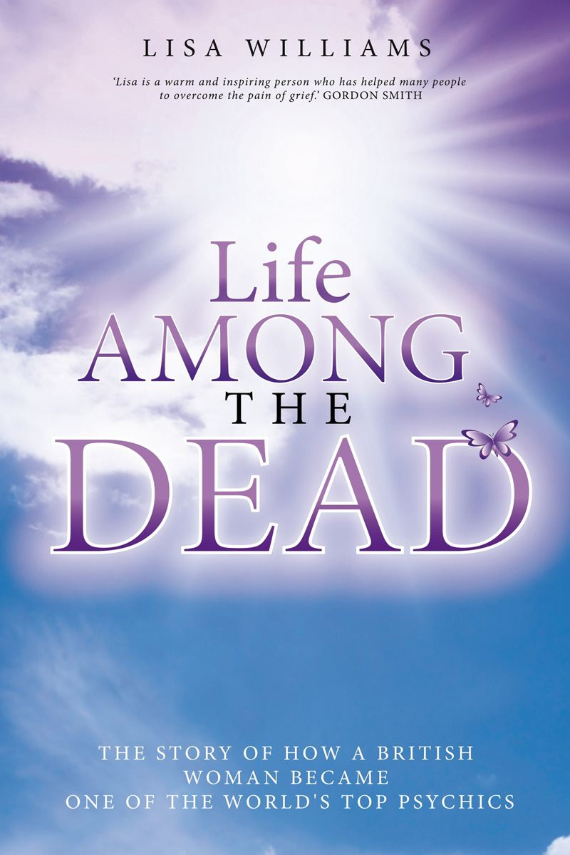 Life Among the Dead By: Lisa Williams
