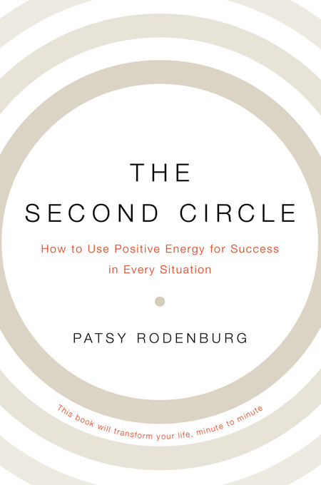The Second Circle: How to Use Positive Energy for Success in Every Situation By: Patsy Rodenburg