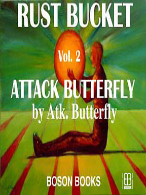 Attack Butterfly: Book 2, Rust Bucket Universe Series